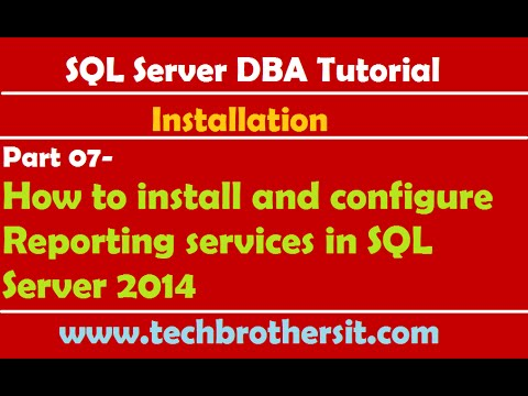 SQL Server DBA Tutorial 07- How to install and configure Reporting services in SQL Server 2014
