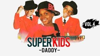 Superkids - Daddy  {Official Audio & Lyrics}