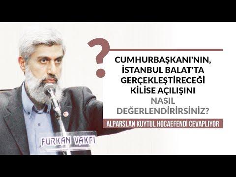 Cumhurbaşkanı'nın, İstanbul Balat'ta Gerçekleştireceği Kilise Açılışını Nasıl Değerlendirirsiniz?