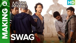 Munna Michael | Making of Swag - Video Song | Nawazuddin Siddiqui & Tiger Shroff
