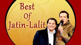 Best Of Jatin - Lalit | Bollywood All Time Hits | Audio Jukebox || TSeries ||