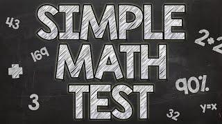 Simple Math Test - 90% fail