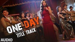 Full Audio : ONE DAY (Title Track)   Anupam Kher, Esha Gupta    USHA UTHUP   JOY-ANJAN   T-Series