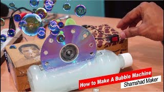 How to Make A Bubble Machine At Home | Shamshad Maker