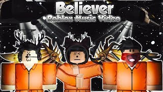 Believer - ImagineDragons | ROBLOX music video