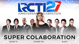 Super Collaboration By AGNEZ MO - Dewa 19 - Noah [HUT RCTI 27]