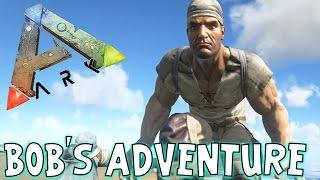 ARK: Survival Evolved - Bob's Adventure!