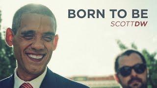ScottDW - Born to Be (Audio)