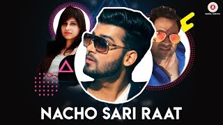 Nacho Sari Raat - Official Music Video | Arjun Khokhar & Saumya Chaudhary | Harsh Vardhan Wig