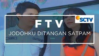 FTV SCTV - Jodohku Di Tangan Satpam