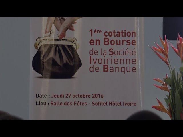 Société Ivoirienne de Banque: 1ère cotation en bourse