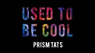 Prism Tats -