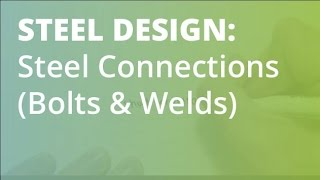 Steel Connections (Bolt & Welds): Steel Structural Design