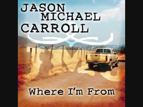 Jason Michael Carroll - Where I'm From