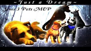 ~Just a Dream~ Sims 3 Pets MEP (CLOSED)