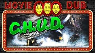 CHUD - Movie Dub Highlights