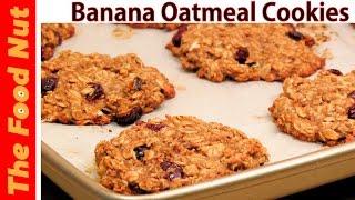 Banana Oatmeal Cookies Recipe - Vegan, Healthy, Peanut Butter & NO Sugar & NO Dairy | The Food Nut