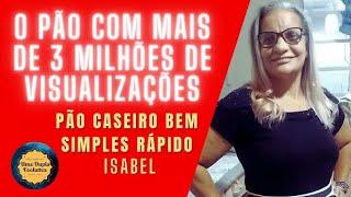 PÃO CASEIRO BEM SIMPLES da Isabel
