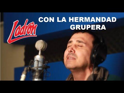 LA HERMANDAD GRUPERA Música Romántica GRUPO LADRÓN