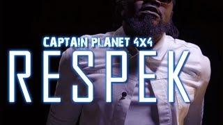 Captain Planet (4x4) - Respek (Official Video)