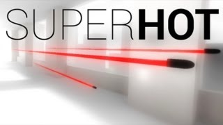 SuperHOT | MUST PLAY!!