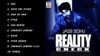 REALITY CHECK - JASSI SIDHU - FULL SONGS JUKEBOX