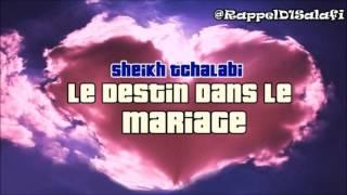 Le Destin Dans Le Mariage {Sheikh Tchalabi}