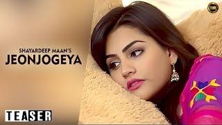 Jeonjogeyaa || Shayardeep Maan || Full official Teaser 2016 || Yaar Anmulle Records ||