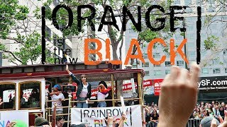 ORANGE IS THE NEW BLACK AT SF PRIDE!!!