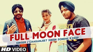 Full Moon Face Video Song | Charanjeet Singh Sondhi, R Deep