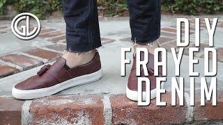 DIY: Frayed Denim    Men's Fashion    Ripped Denim    Gent's Lounge