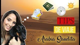 Mi EXPERIENCIA y TIPS para VIAJAR a ARABIA SAUDITA | 2017