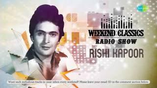 Weekend Classics Radio Show | Rishi Kapoor Special | Main Shair To Nahin | Ek Main Aur Ek Tu