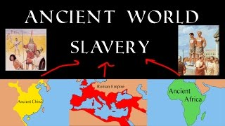 Slavery in the Ancient World: Rome, China, and Africa
