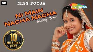 Ni Main Nacha Nacha - Punjabi Wedding Song - Miss Pooja - Teeyan Teej Diyan | Punjabi Shadi Songs