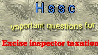 Hssc Important questions for excise inspector taxation inspector