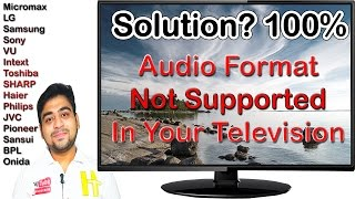 Unsupported Audio Format in Television in HD Movies and Videos || Proper Solution || Hindi