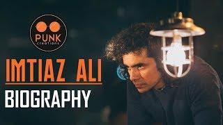 Imtiaz Ali Biography