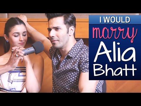 Xxx Mp4 'I Wouldn't Date Alia Bhatt I'd Marry Her' Says Varun Dhawan 3gp Sex