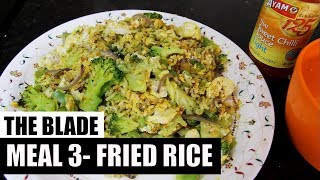 THE BLADE |MEAL 3- FRIED RICE | 12 weeks cutting program by JEET SELAL