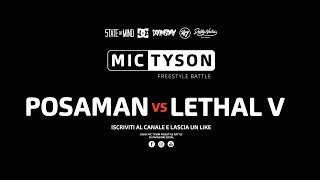 Mic Tyson - Freestyle Battle 2017 || Posaman VS Lethal V (ottavi di finale, turno 2)