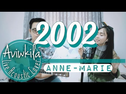 Anne-Marie - 2002 (Live Cover by Aviwkila)