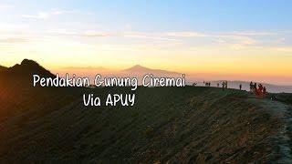 Pendakian Gunung Ciremai Via APUY ( FILM DOKUMENTER )