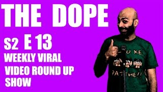 BollywoodGandu - The Dope Season 2 - Weekly Viral Video Round Up Ep 13