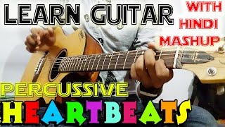 Learn Acoustic HEARBEATS Guitar Playing Style With Added Bollywood Hit Songs Mashup+Medley in Hindi