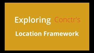 Exploring Conctr's Location Framework Conctr
