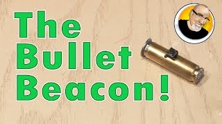The Bullet Beacon!