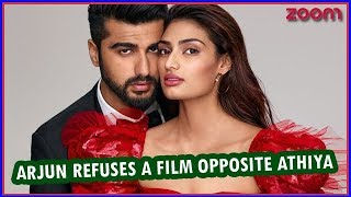 Arjun Kapoor Refuses A Film Opposite Athiya Shetty | Bollywood News