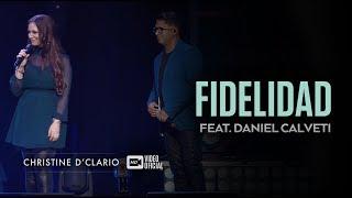 Christine D'Clario | Fidelidad | feat. Daniel Calveti