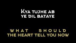 Kya Tujhe Ab Ye Dil Bataye_lyrics and translation